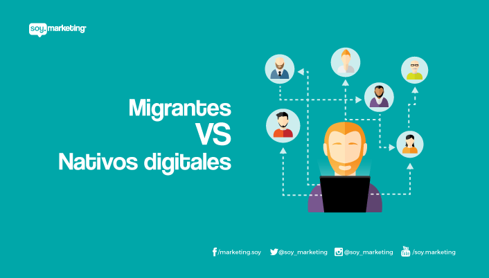 Migrantes VS Nativos digitales » Soy.Marketing