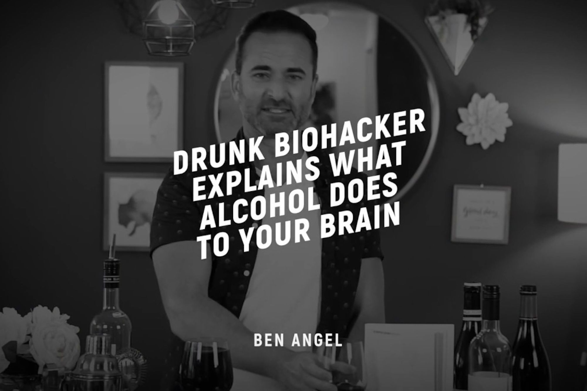 Drunk Biohacker Explains the Effects of Alcohol on the Brain