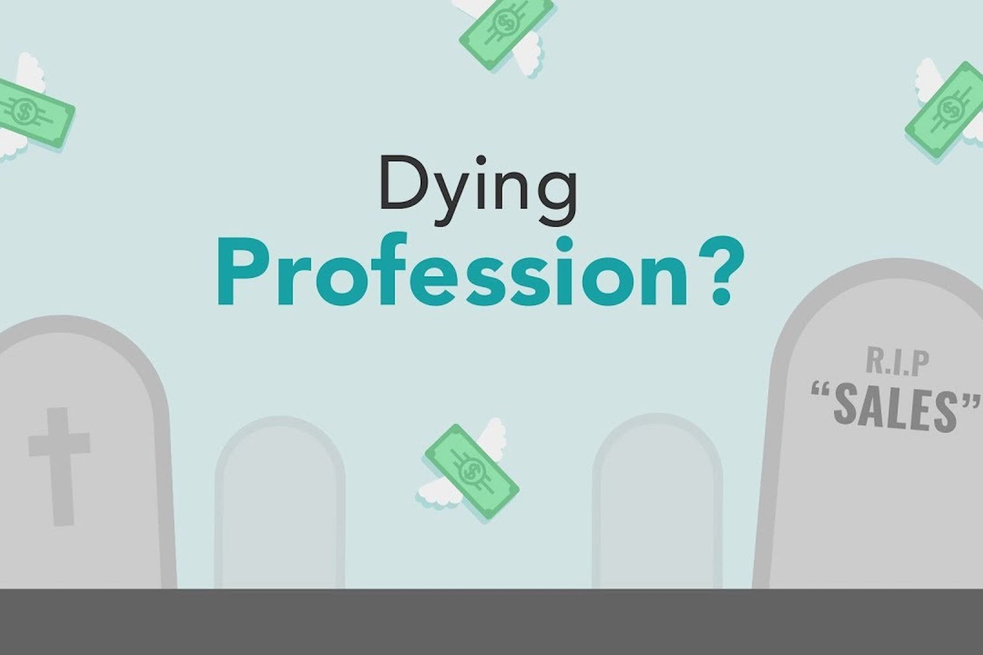 Is Sales a Dying Profession?